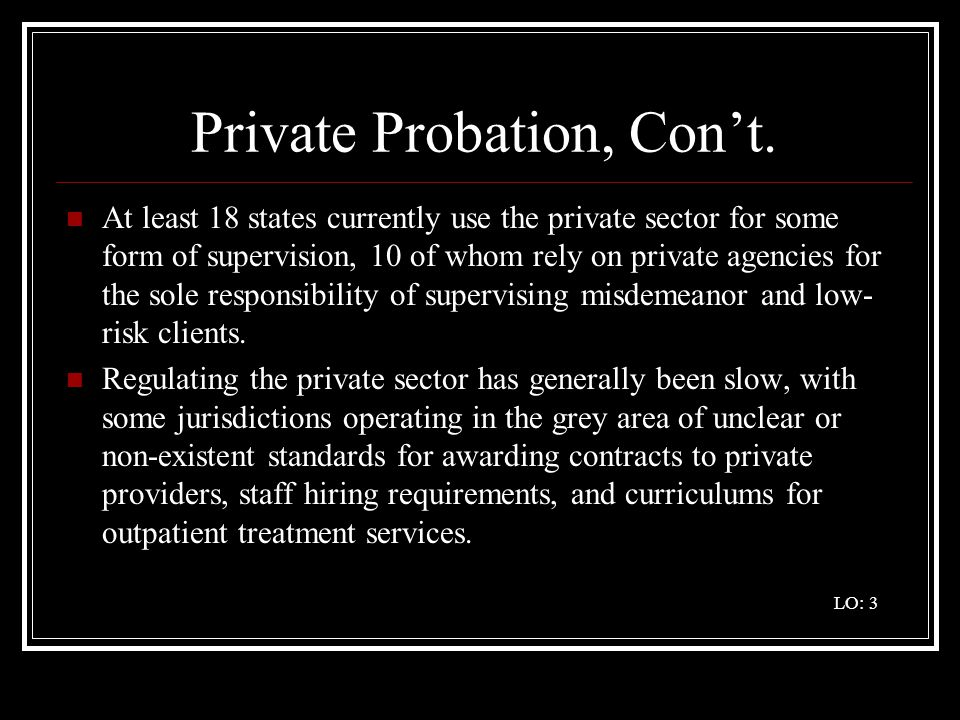 Private Probation, Con't.