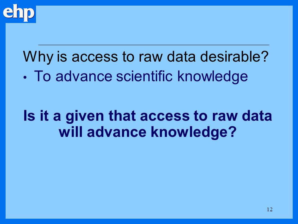 Is it a given that access to raw data will advance knowledge