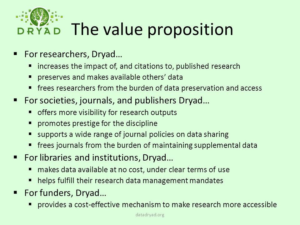 The value proposition For researchers, Dryad…