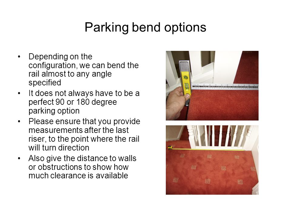 Parking bend options Depending on the configuration, we can bend the rail almost to any angle specified.