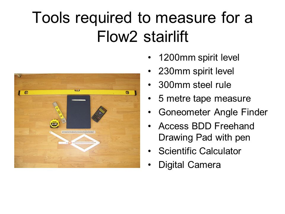 Tools required to measure for a Flow2 stairlift