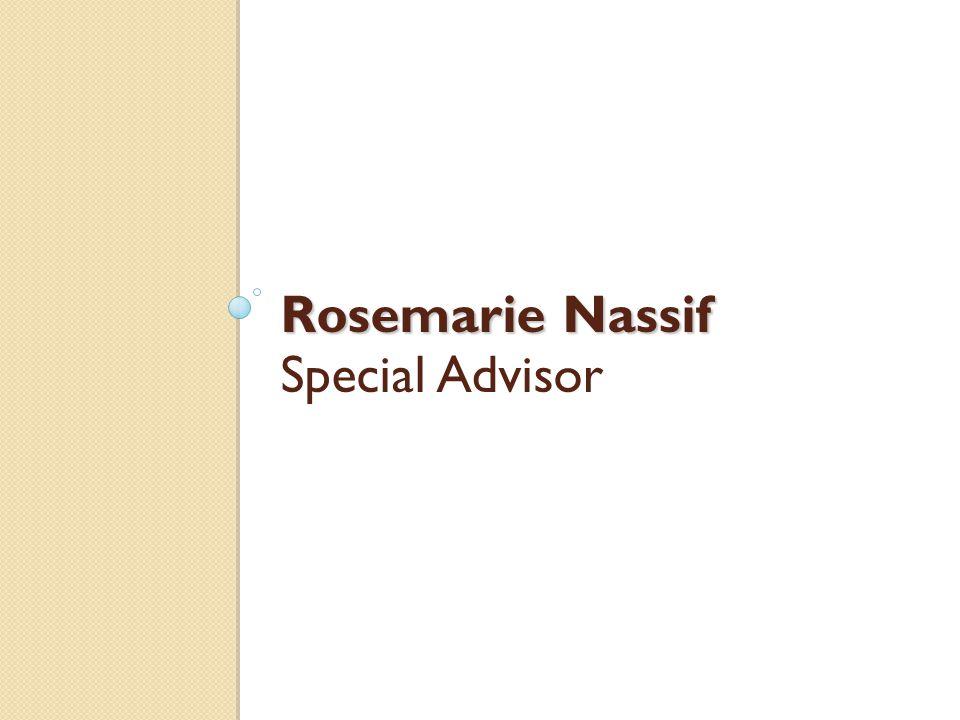 Rosemarie Nassif Special Advisor