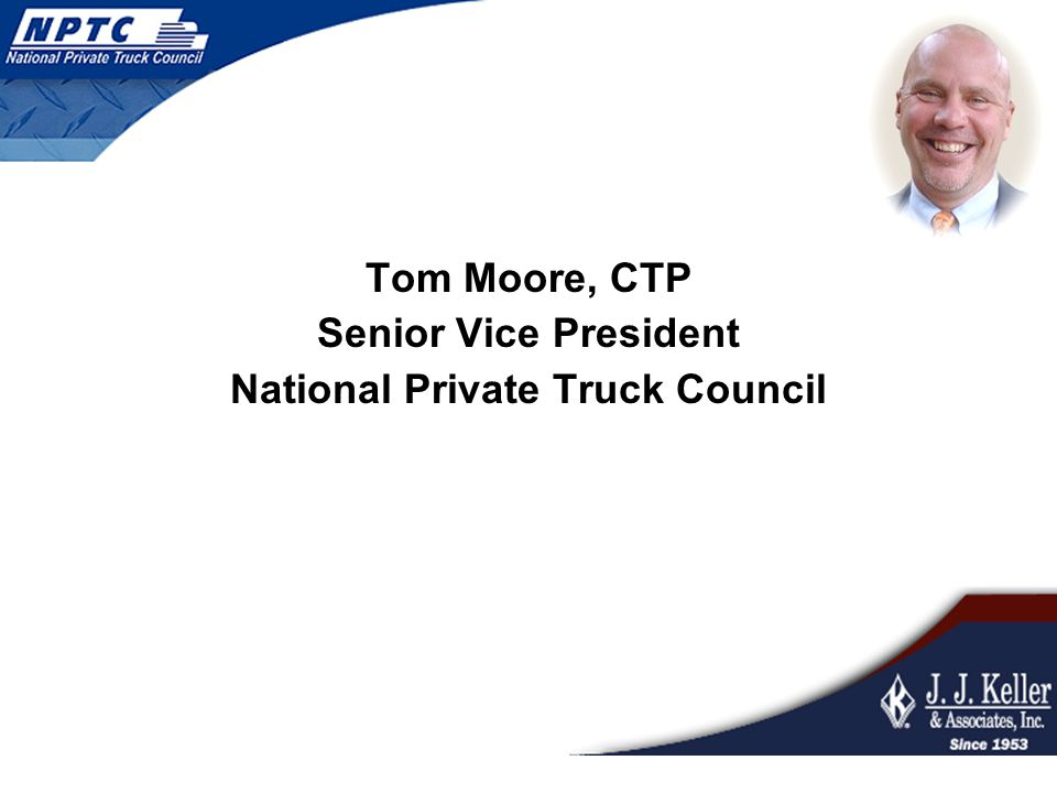 Tom Moore, CTP Senior Vice President National Private Truck Council