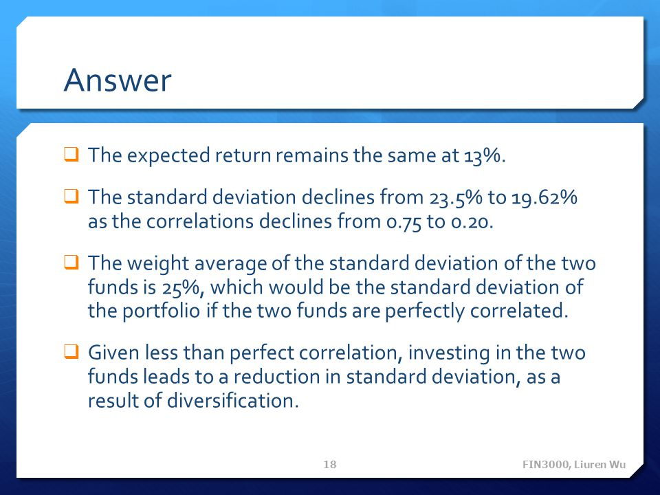 Answer The expected return remains the same at 13%.