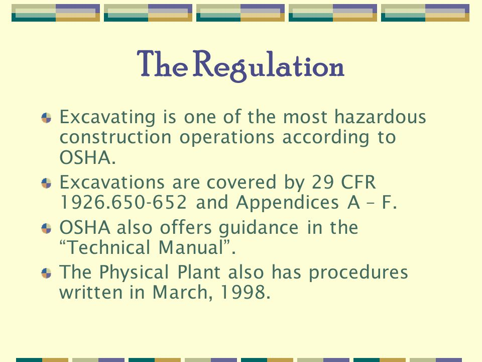 The Regulation Excavating is one of the most hazardous construction operations according to OSHA.