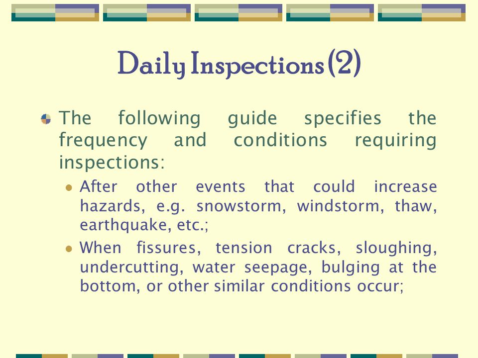 Daily Inspections (2) The following guide specifies the frequency and conditions requiring inspections: