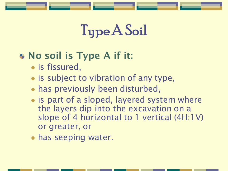 Type A Soil No soil is Type A if it: is fissured,