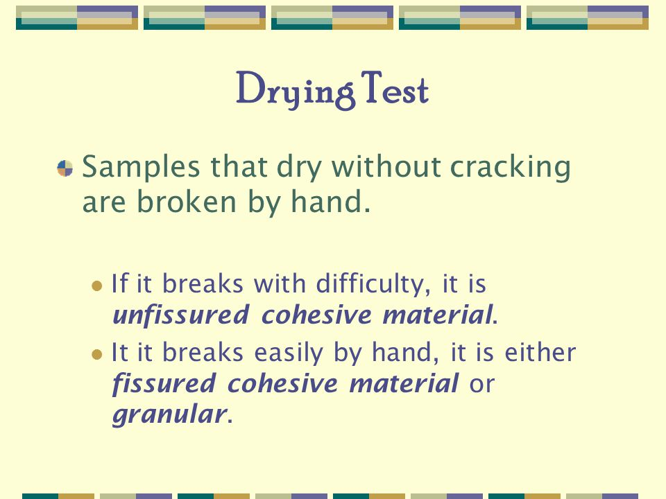 Drying Test Samples that dry without cracking are broken by hand.