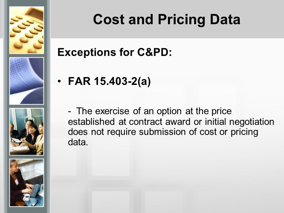 Cost and Pricing Data Exceptions for C&PD: FAR 15.403-2(a)