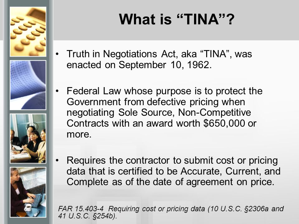 What is TINA Truth in Negotiations Act, aka TINA , was enacted on September 10, 1962.