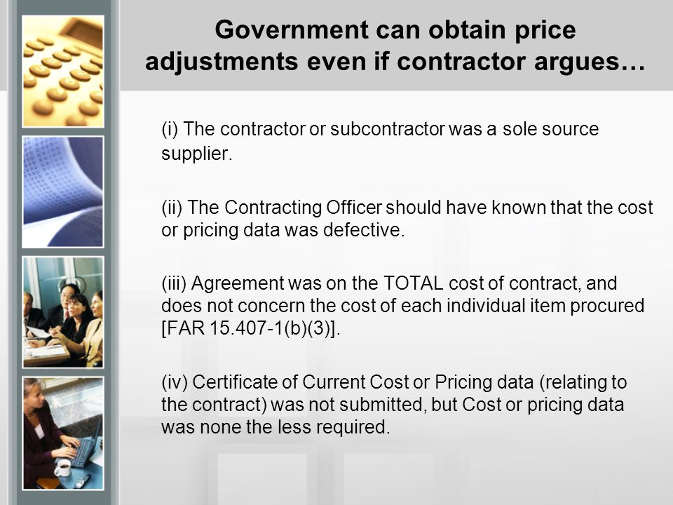 Government can obtain price adjustments even if contractor argues…