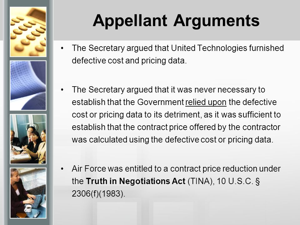 Appellant Arguments The Secretary argued that United Technologies furnished defective cost and pricing data.