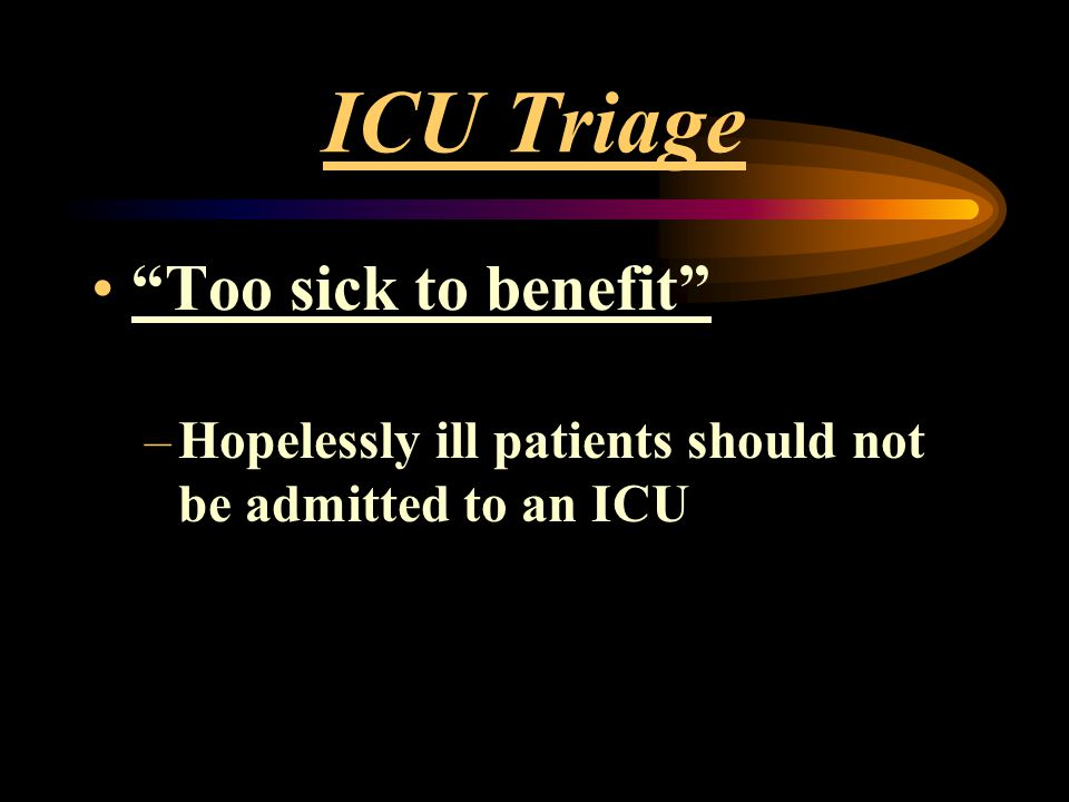 ICU Triage Too sick to benefit