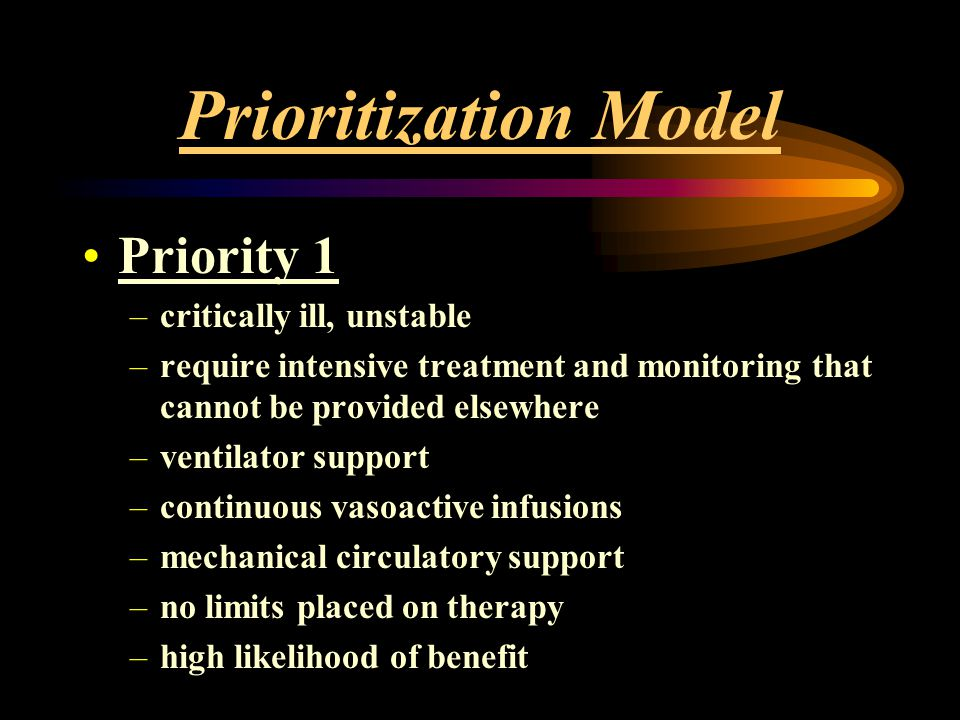 Prioritization Model Priority 1 critically ill, unstable