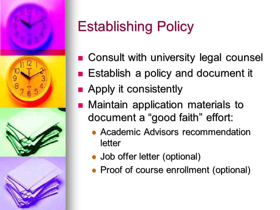 Establishing Policy Consult with university legal counsel