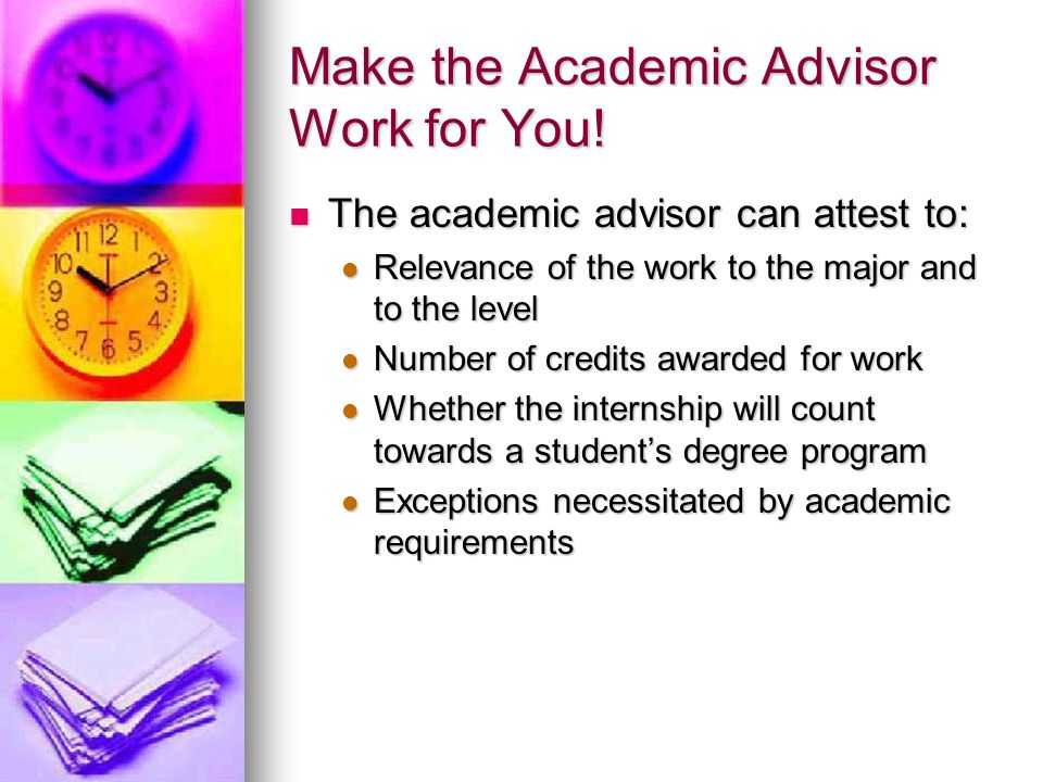 Make the Academic Advisor Work for You!
