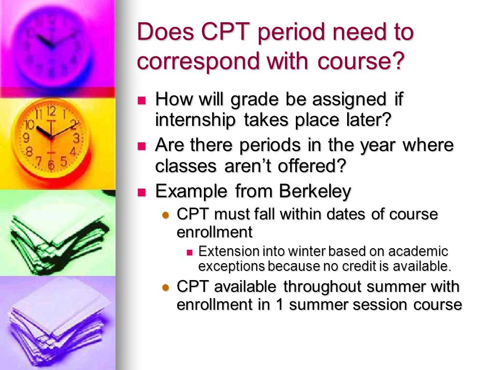 Does CPT period need to correspond with course