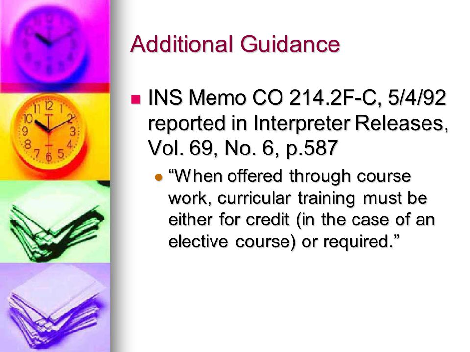 Additional Guidance INS Memo CO 214.2F-C, 5/4/92 reported in Interpreter Releases, Vol. 69, No. 6, p.587.