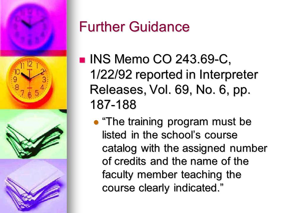 Further Guidance INS Memo CO 243.69-C, 1/22/92 reported in Interpreter Releases, Vol. 69, No. 6, pp. 187-188.