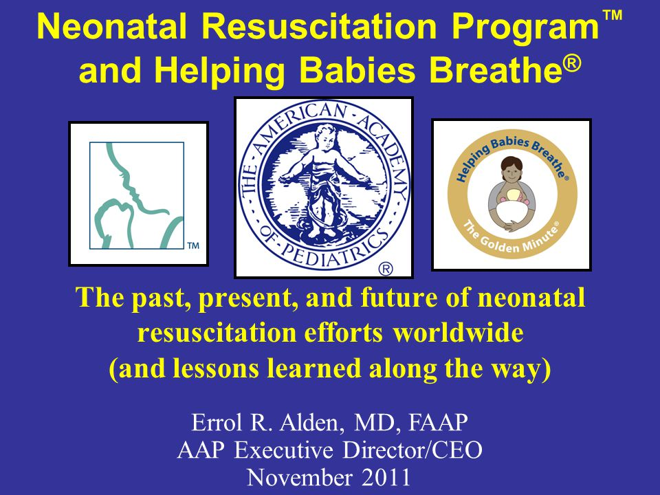 Neonatal Resuscitation Program™ and Helping Babies Breathe®