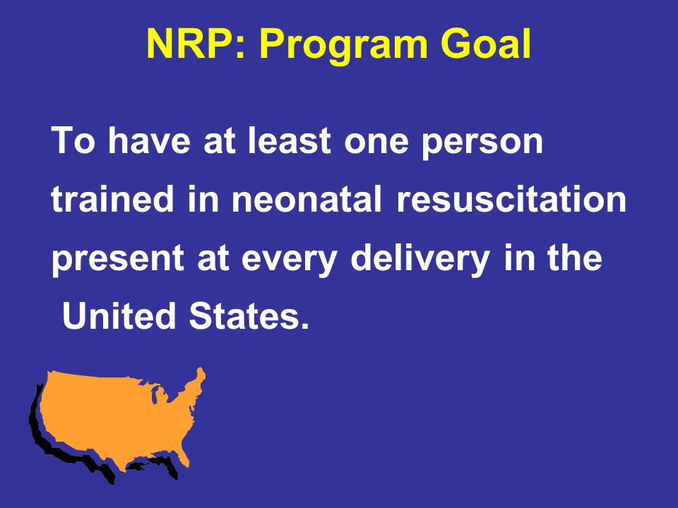 NRP: Program Goal To have at least one person