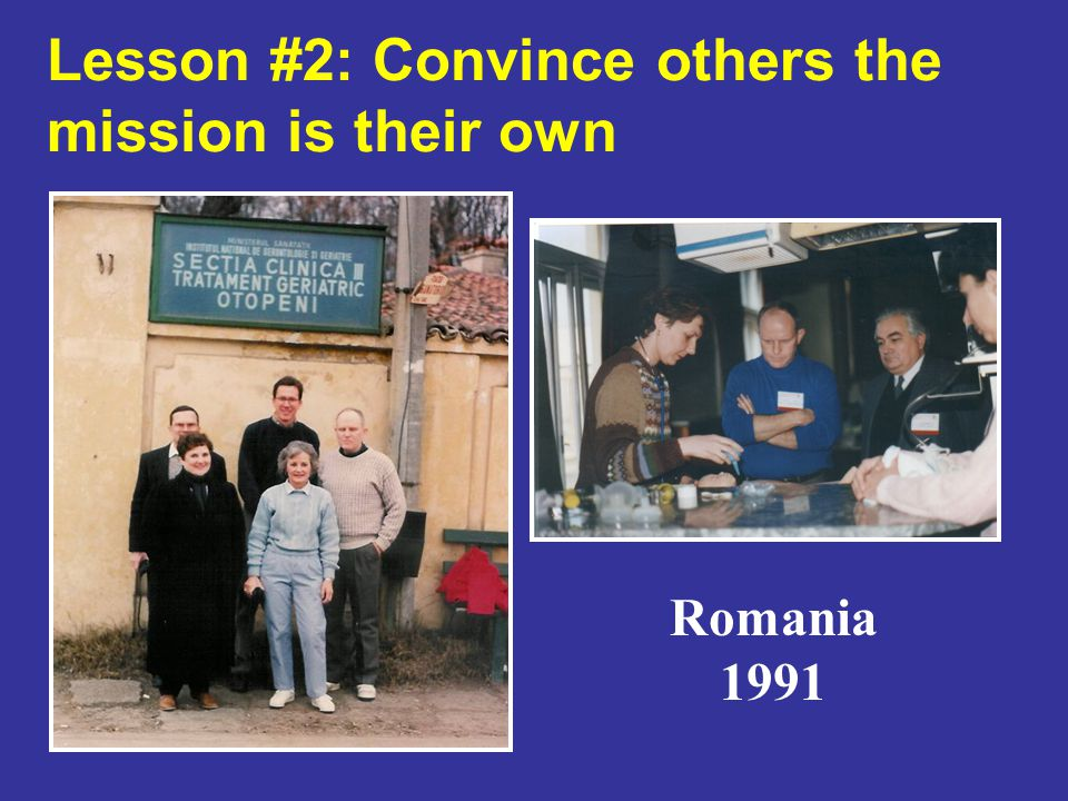 Lesson #2: Convince others the mission is their own