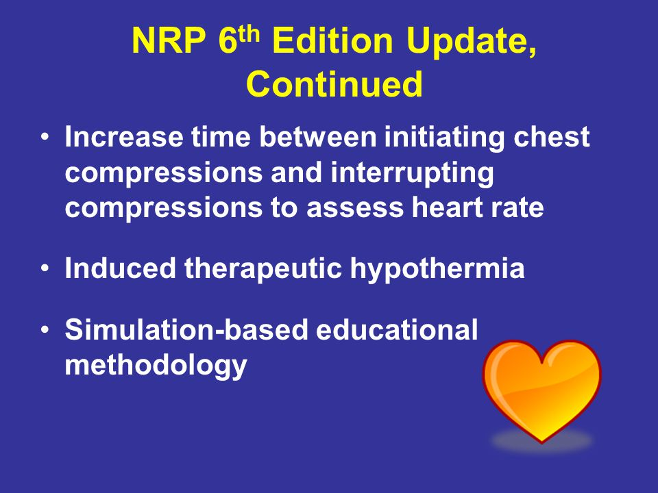 NRP 6th Edition Update, Continued