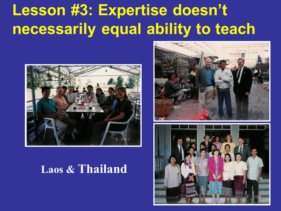 Lesson #3: Expertise doesn't necessarily equal ability to teach