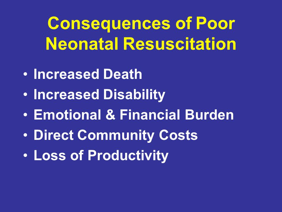 Consequences of Poor Neonatal Resuscitation