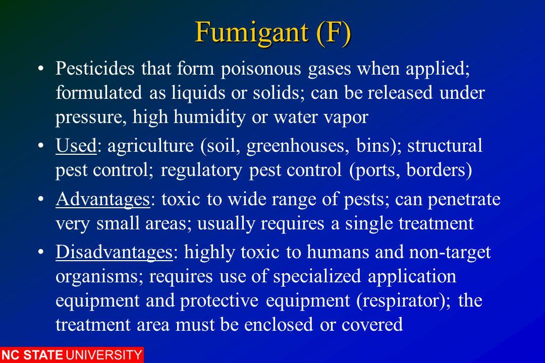 Fumigant (F)