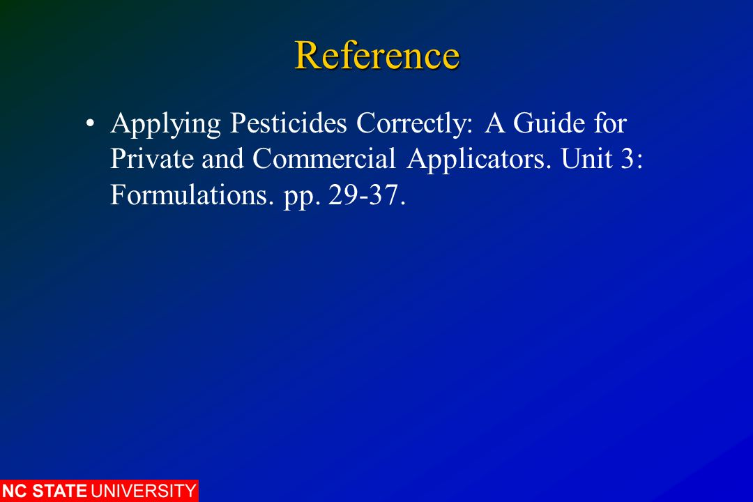 Reference Applying Pesticides Correctly: A Guide for Private and Commercial Applicators.