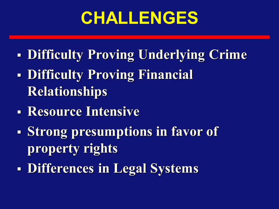 CHALLENGES Difficulty Proving Underlying Crime