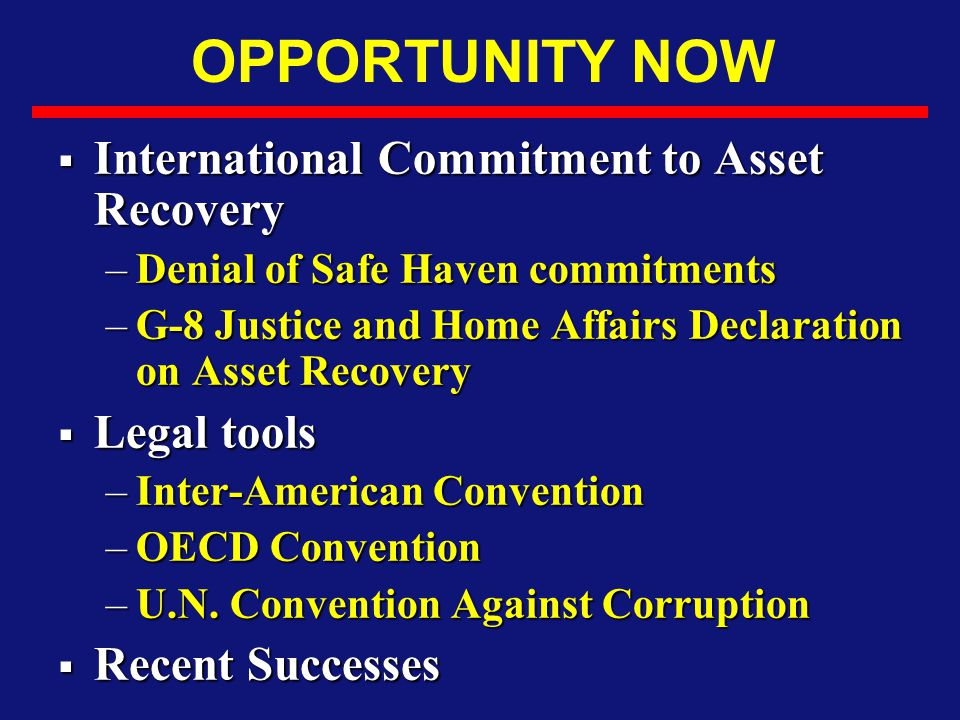 OPPORTUNITY NOW International Commitment to Asset Recovery Legal tools