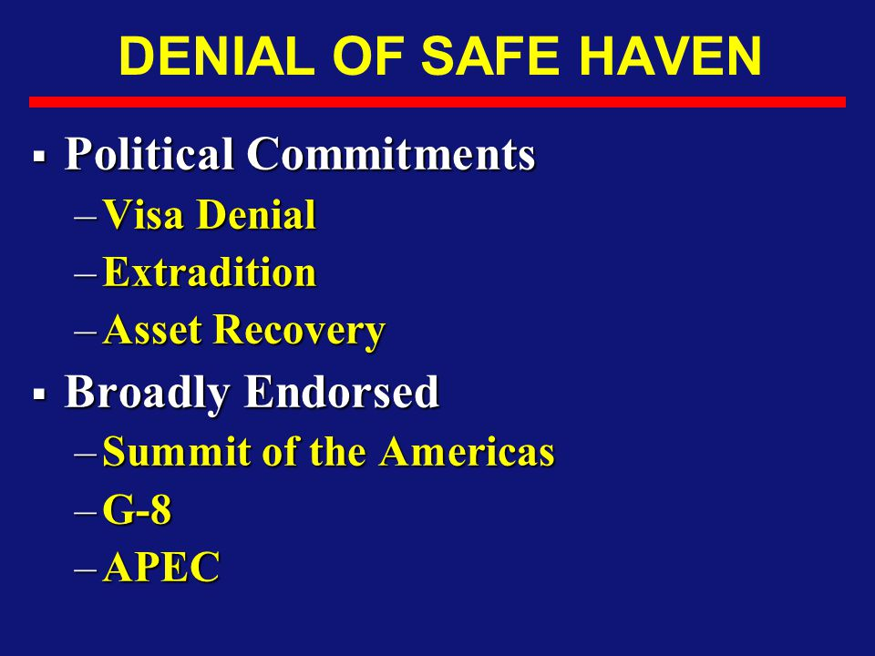 DENIAL OF SAFE HAVEN Political Commitments Broadly Endorsed