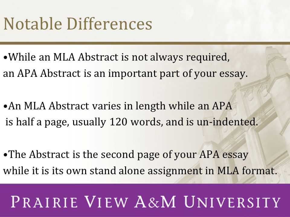 Notable Differences While an MLA Abstract is not always required,