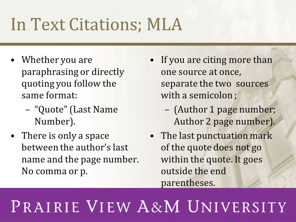 In Text Citations; MLA Whether you are paraphrasing or directly quoting you follow the same format: