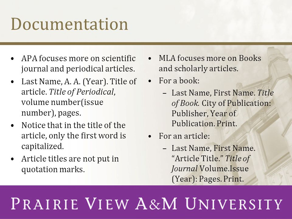 Documentation APA focuses more on scientific journal and periodical articles.