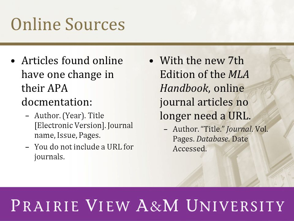 Online Sources Articles found online have one change in their APA docmentation: