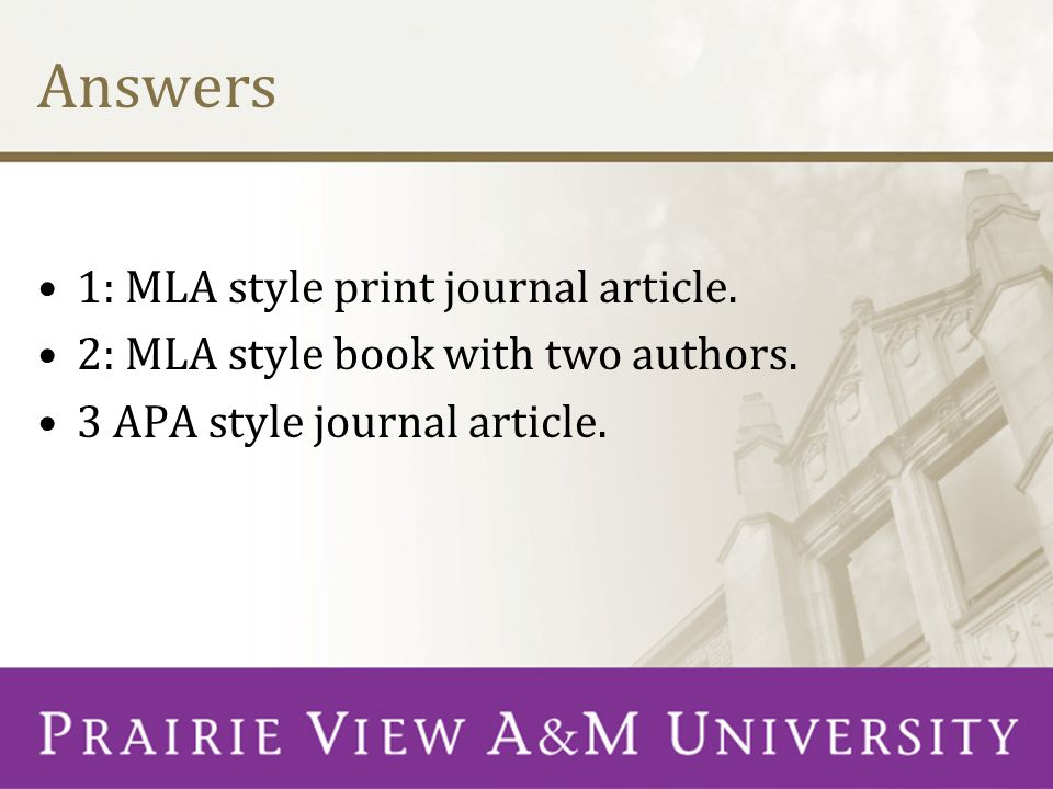 Answers 1: MLA style print journal article.