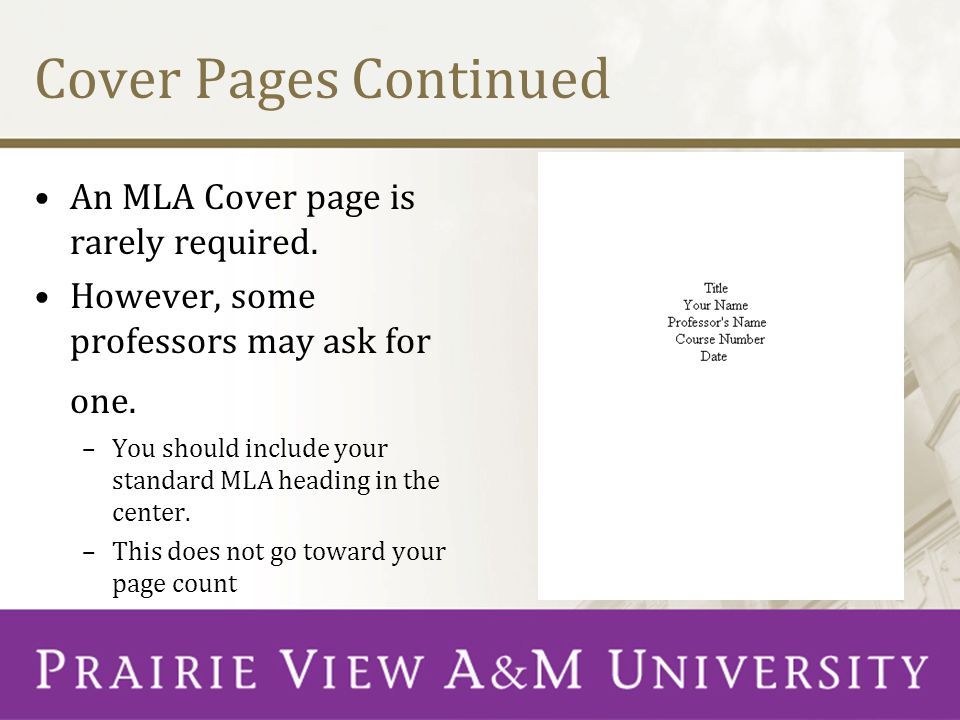Cover Pages Continued An MLA Cover page is rarely required.