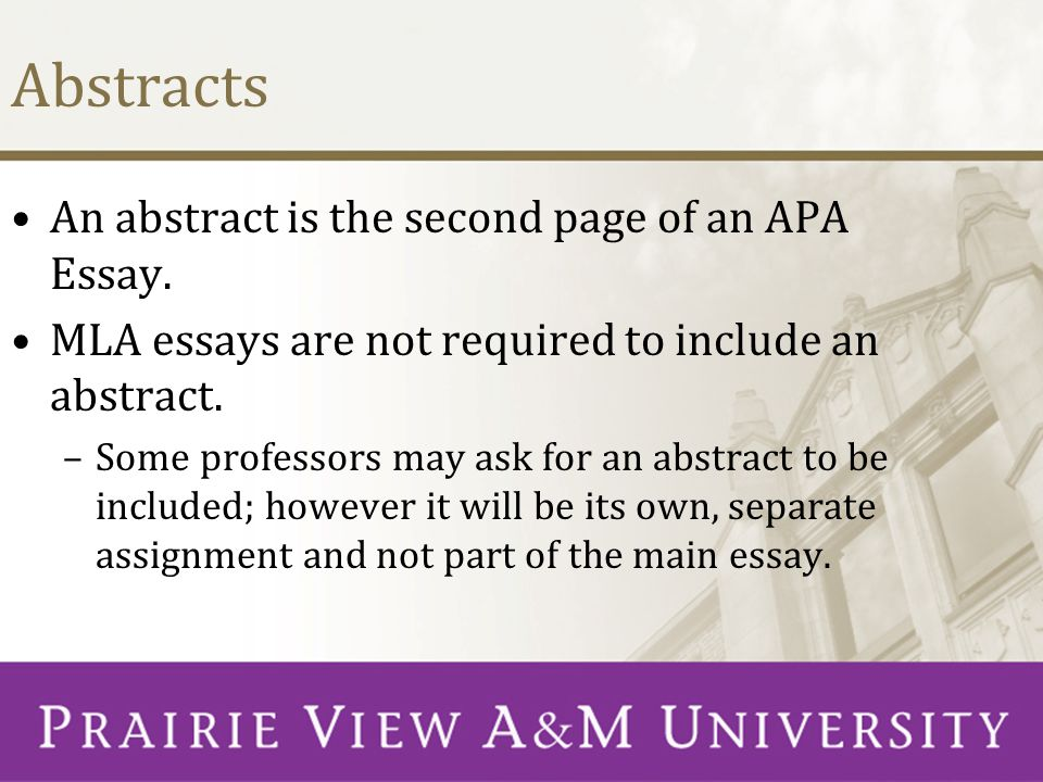 Abstracts An abstract is the second page of an APA Essay.