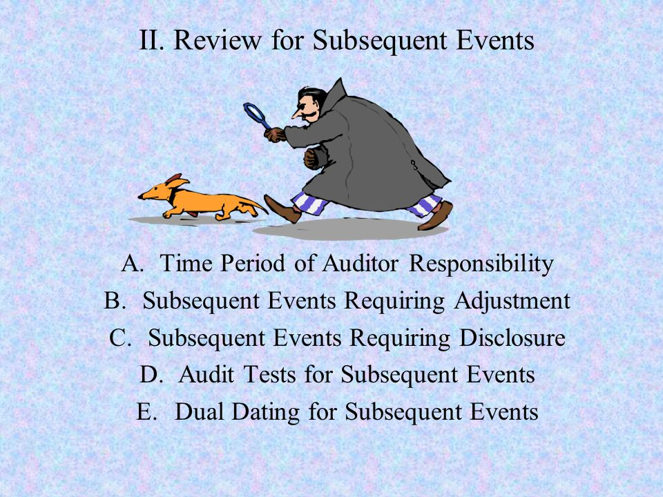 II. Review for Subsequent Events