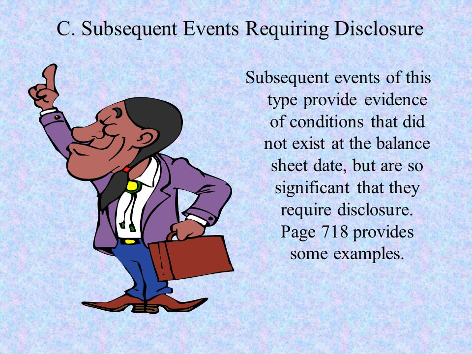 C. Subsequent Events Requiring Disclosure