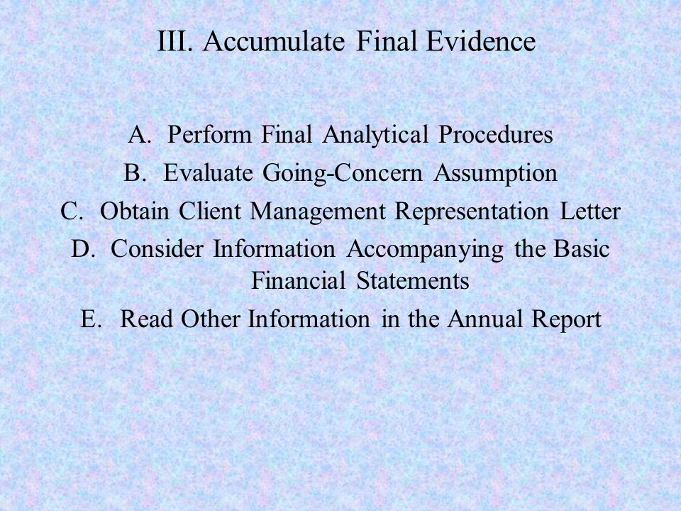 III. Accumulate Final Evidence