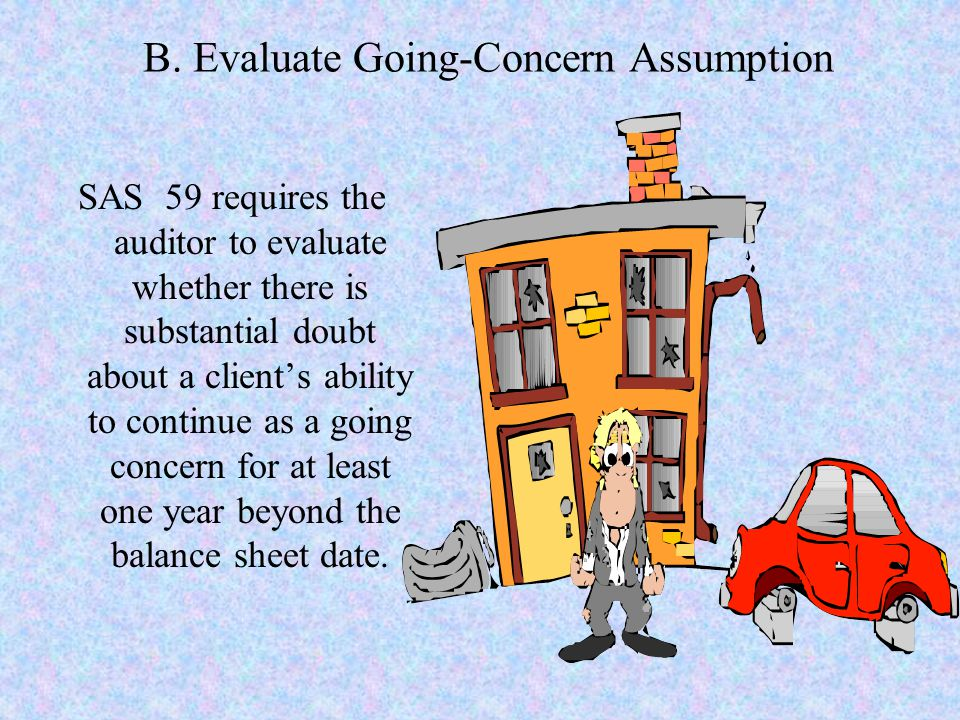 B. Evaluate Going-Concern Assumption