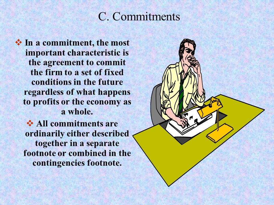 C. Commitments