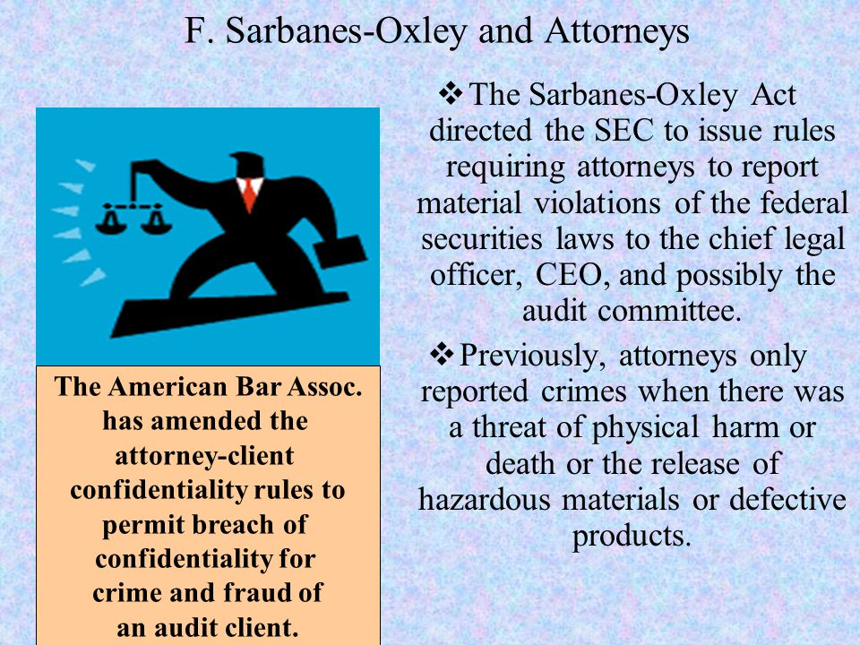 F. Sarbanes-Oxley and Attorneys