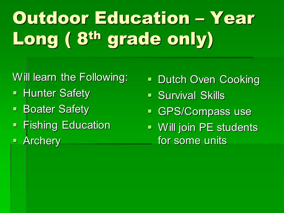 Outdoor Education – Year Long ( 8th grade only)
