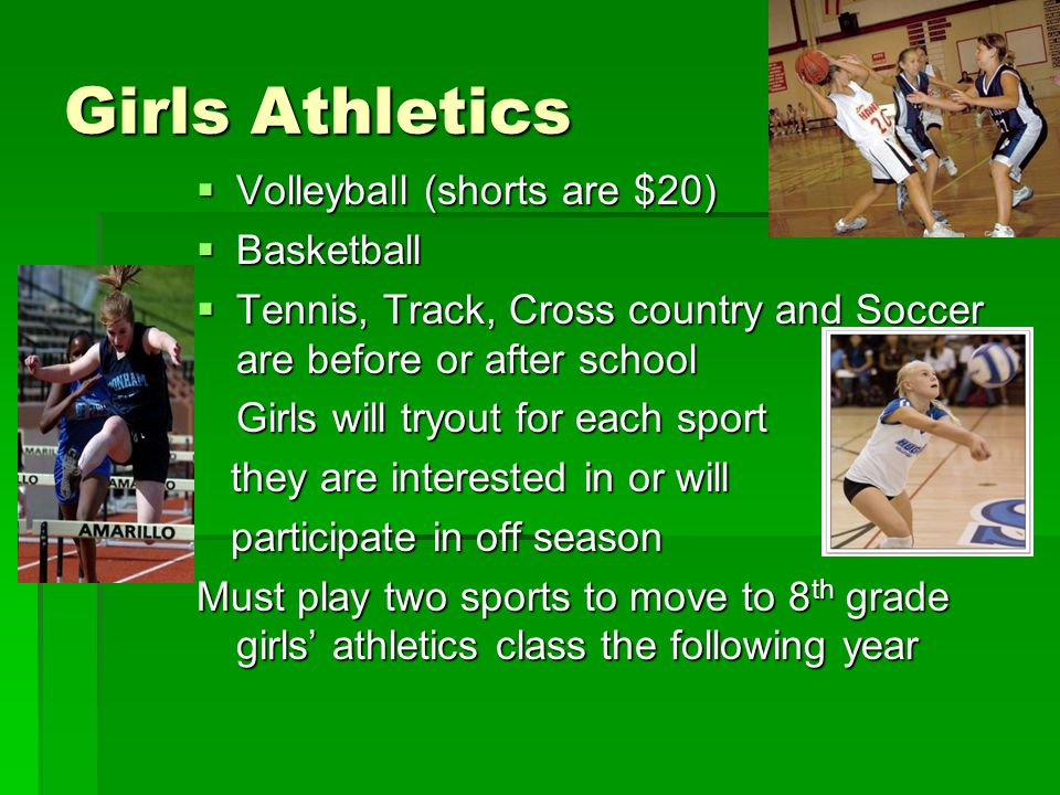 Girls Athletics Volleyball (shorts are $20) Basketball