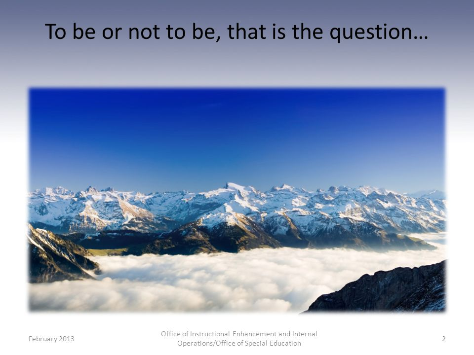 To be or not to be, that is the question…